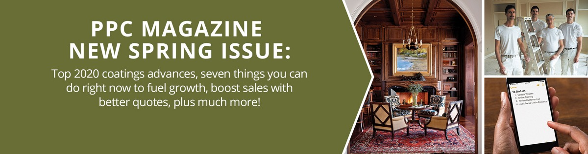 PPC Magazine New Spring Issue: Top 2020 coating advances, seven things you can do right now to fuel growth, boost sales with better quotes, plus much more!