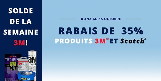 SOLDE DE LA SEMAINE 3M! Du 12 octobre au 15 octobre. Rabais De 35% produits 3M™ et Scotch®.