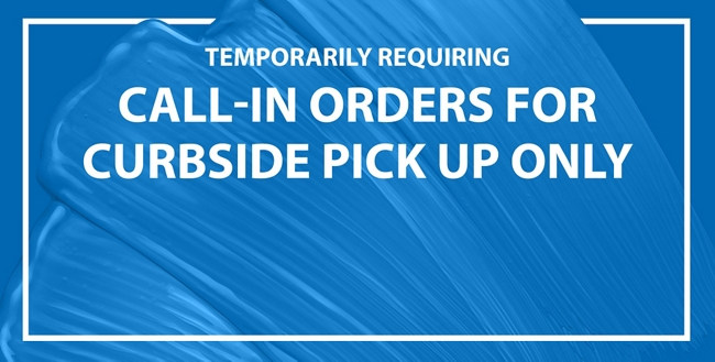 Temporarily Requiring Call-In Orders for Curbside Pick Up Only.