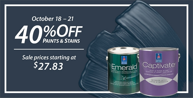 October 18 - 21. 40% Off* Paints & Stains. Sale prices starting at $27.83.