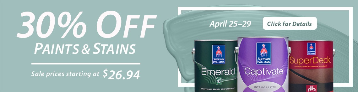 April 25 29 30 Off Paints Stains Prices Starting At